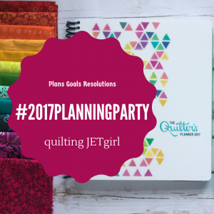 http://quiltingjetgirl.com/2016/12/15/2017-planning-linky-party/